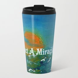 Expect A Miracle Travel Mug