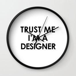 Trust me I'm a designer Wall Clock