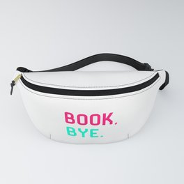 Book Bye School Librarian Quote Fanny Pack