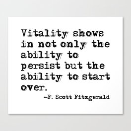The ability to start over - F. Scott Fitzgerald quote Canvas Print