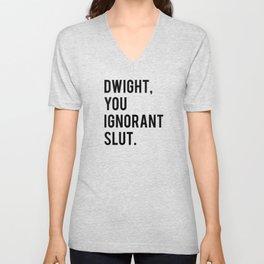 Dwight, You Ignorant Slut Unisex V-Neck