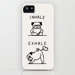 Inhale Exhale Pug iPhone Case