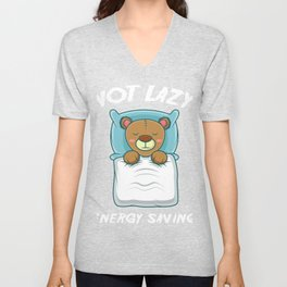 Not Lazy Energy Saving Somnophile Or A Lazy Person Gift Unisex V-Neck