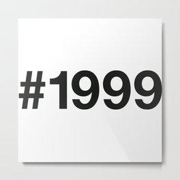 1999 Metal Print