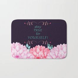 STAY TRUE TO YOURSELF #society6 Bath Mat