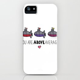 You Are Above Average iPhone Case