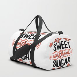 Sweet without Sugar Duffle Bag