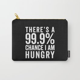 I Am Hungry Funny Quote Carry-All Pouch