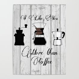 variety of classic, vintage, coffee,  grinder illustration with typo I like you more than Coffee Poster