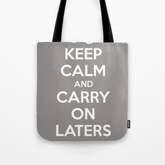 Keep calm and Carry on laters baby Tote Bag