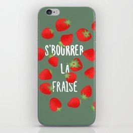 S'BOURRER LA FRAISE iPhone Skin