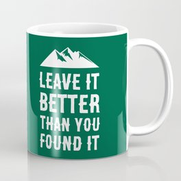 Leave It Better Than You Found It - Mountain Edition Coffee Mug