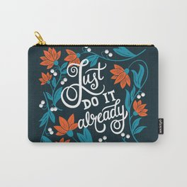 Just do it already Carry-All Pouch