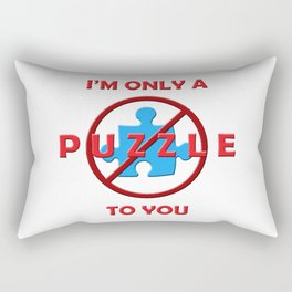 I'm Only A Puzzle To You Rectangular Pillow