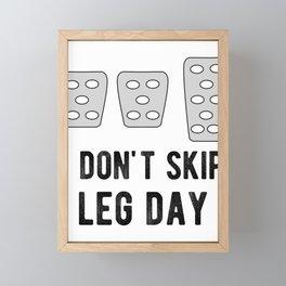 I Don't Skip Leg Day Funny Manual Stickshift Car Driver Framed Mini Art Print