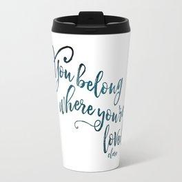 You belong where you're loved. Travel Mug