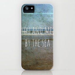 You and me, by the sea iPhone Case