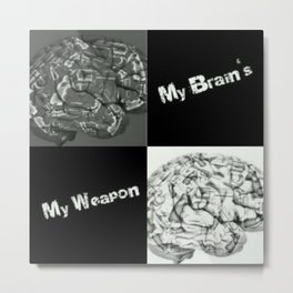 My Minds a Weapon Metal Print