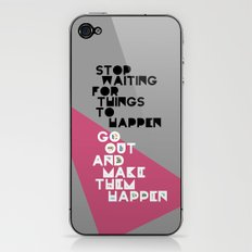 Stop Waiting for Things to Happen iPhone & iPod Skin