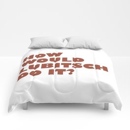 How Would Lubitsch Do it? Comforters