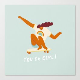 You go, girl! Canvas Print