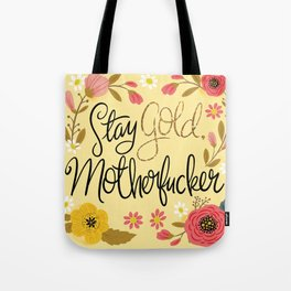 Pretty Sweary- Stay Gold MotherF'er Tote Bag
