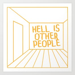 Hell Is Other People Art Print
