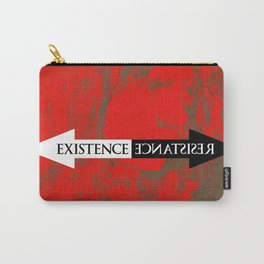 The Existence is Resistance Carry-All Pouch