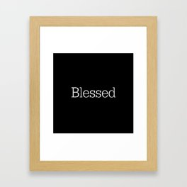 BLESSED Black & White Framed Art Print