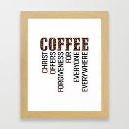 Coffee - Christ offers Forgiveness for everyone everywhere Framed Art Print