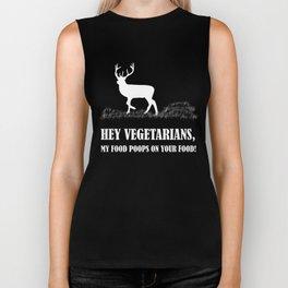 Vergetarians My Food Poops On Your Food Deer Hunting Shirt Biker Tank