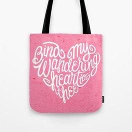 Bind My Wandering Heart Tote Bag