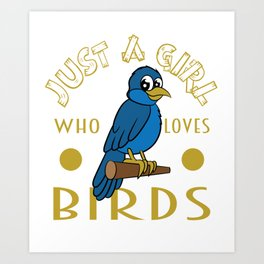 """Perfect for bird lovers like you! Grab this cute and adorable """"Just a Girl Who Loves Birds"""" tee now! Art Print"""