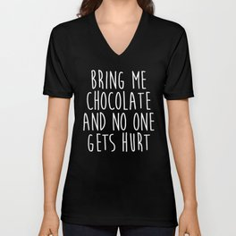 Bring Me Chocolate Funny Quote Unisex V-Neck
