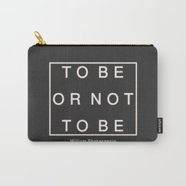To Be Or Not Carry-All Pouch
