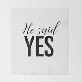 He said yes Throw Blanket