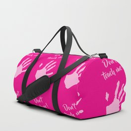 Don't touch me ! Duffle Bag