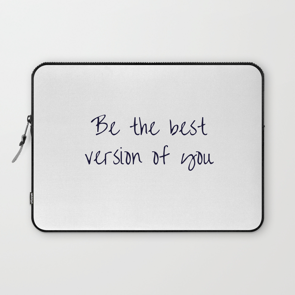 Be The Best Version Of You Laptop Sleeve LSV8869342