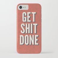 get shit done iPhone & iPod Cases featuring Get Shit Done by Bill Pyle