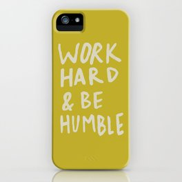Work Hard and Be Humble x Mustard iPhone Case