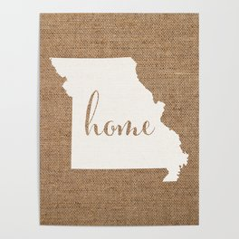 Missouri is Home - White on Burlap Poster