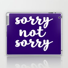 Sorry not sorry Laptop & iPad Skin