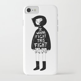 I WANNA FIGHT THIS FIGHT iPhone Case