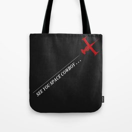 Cowboy Bebop - See You Space Cowboy Tote Bag