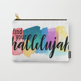 Find Your Hallelujah Carry-All Pouch