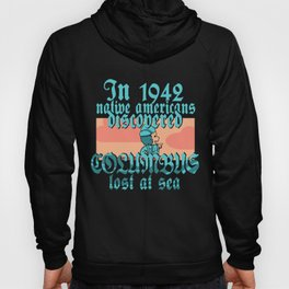 Native American Columbus: Lost at Sea Hoody