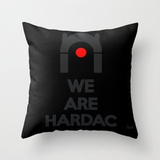 WE ARE HARDAC Throw Pillow