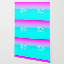 Modern summer part time mermaid typography pink blue gradient Wallpaper