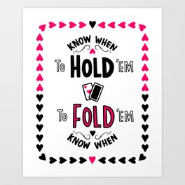 Know When to Hold'em Art Print