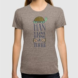 Being A Turtle T-shirt